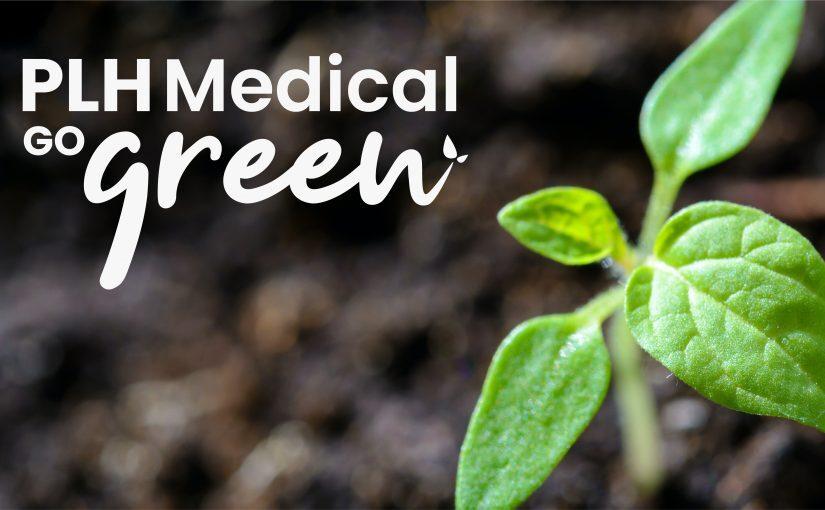 PLH Medical go green